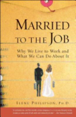Married to the Job: Why We Live to Work and What We Can Do about It 9780743215794