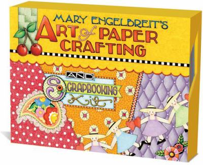 Mary Engelbreit's Art of Paper Crafting: And Scrapbooking Kit [With 10 Pages of Stickers and 10 Accent Buttons and More Than 150 Design Sheets and 3 S 9780740777073