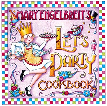 Mary Engelbreit's Let's Party Cookbook 9780740718717