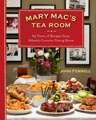 Mary Mac's Tea Room: 65 Years of Recipes from Atlanta's Favorite Dining Room 9780740793387