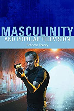Masculinity and Popular Television 9780748627981