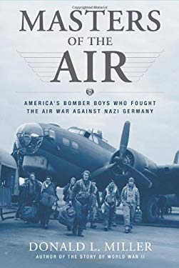 Masters of the Air: America's Bomber Boys Who Fought the Air War Against Nazi Germany 9780743235440