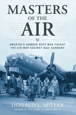 Masters of the Air: America's Bomber Boys Who Fought the Air War Against Nazi Germany 9780743235457