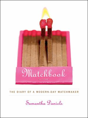 Matchbook: The Diary of a Modern-Day Matchmaker 9780743269544