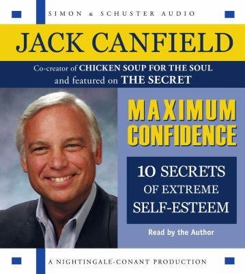 Maximum Confidence: Ten Secrets of Extreme Self-Esteem 9780743570015