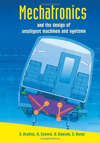 Mechatronics and the Design of Intelligent Machines and Systems 9780748754434