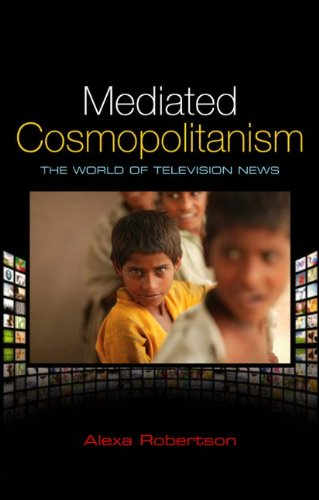 Mediated Cosmopolitanism: The World of Television News 9780745649481