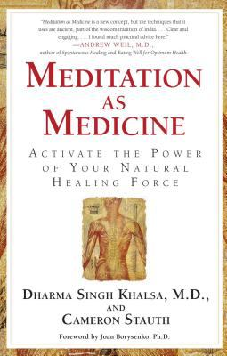 Meditation as Medicine: Activate the Power of Your Natural Healing Force 9780743400657