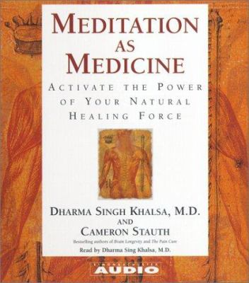 Meditation as Medicine: Activate the Power of Your Natural Healing Force 9780743504911