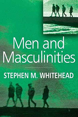Men and Masculinities: Key Themes and New Directions 9780745624679