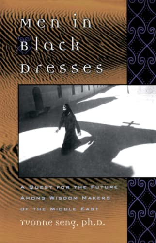 Men in Black Dresses: A Quest for the Future Among Wisdom-Makers of the Middle East 9780743477260