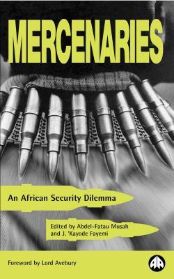 Mercenaries: An African Security Dilemma
