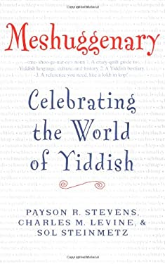 Meshuggenary: Celebrating the World of Yiddish 9780743227421