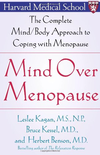 Mind Over Menopause: The Complete Mind/Body Approach to Coping with Menopause 9780743236973
