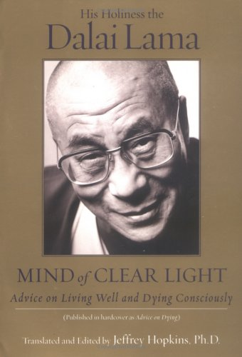 Mind of Clear Light: Advice on Living Well and Dying Consciously 9780743244695