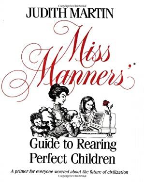 Miss Manners Guide to Rearing Perfect Children 9780743244176