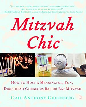 Mitzvah Chic: How to Host a Meaningful, Fun, Drop-Dead Gorgeous Bar or Bat Mitzvah 9780743284929