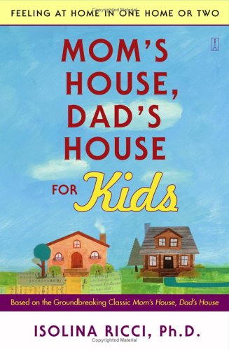 Mom's House, Dad's House for Kids: Feeling at Home in One Home or Two 9780743277129