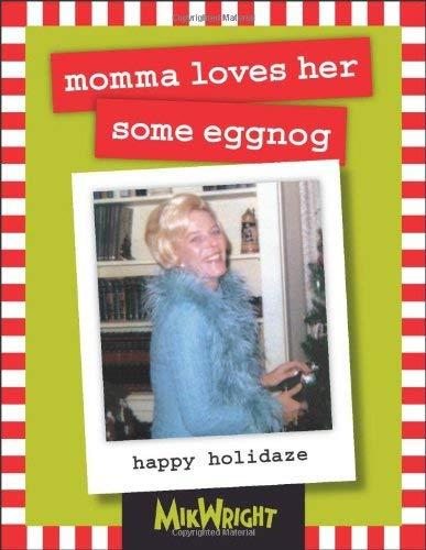 Momma Loves Her Some Eggnog: Happy Holidaze 9780740768774