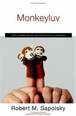 Monkeyluv: And Other Essays on Our Lives as Animals 9780743260152