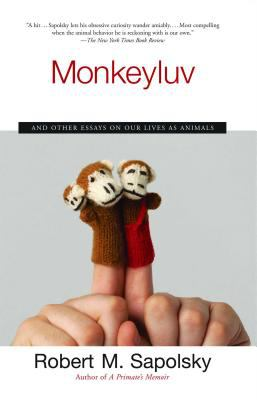 Monkeyluv: And Other Essays on Our Lives as Animals 9780743260169