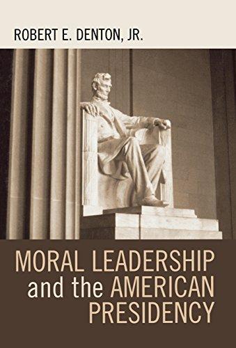 Moral Leadership and the American Presidency 9780742539488