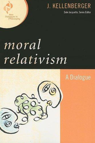 Moral Relativism: A Dialogue 9780742547742
