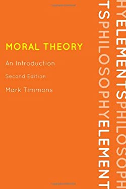 Moral Theory: An Introduction 9780742564916
