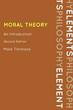 Moral Theory: An Introduction 9780742564923