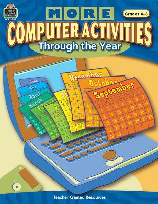 More Computer Activities Through the Year, Grades 4-8 9780743938488