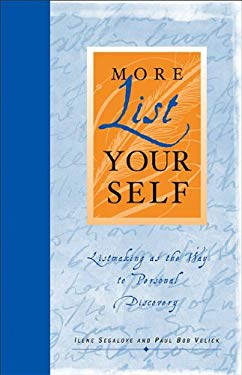 More List Your Self: Listmaking as the Way to Personal Discovery 9780740722257