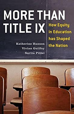 More Than Title IX: How Equity in Education Has Shaped the Nation 9780742566408