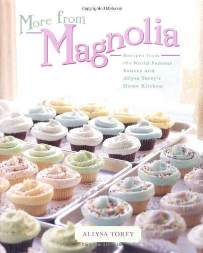 More from Magnolia: Recipes from the World-Famous Bakery and Allysa Torey's Home Kitchen 9780743246613