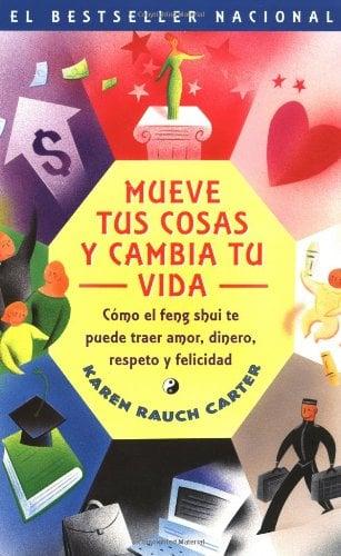 Mueve Tus Cosas y Cambia Tu Vida: Como El Feng Shui Te Puede Traer Amor, Dinero, Respeto y Felicidad 9780743210959