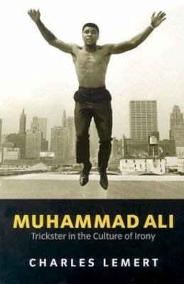 Muhammad Ali: Trickster in the Culture of Irony 9780745628714