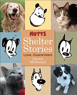 Mutts Shelter Stories: Love. Guaranteed. 9780740771156