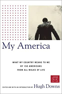 My America: What My Country Means to Me by 150 Americans from All Walks of Life 9780743240895