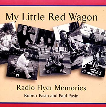 My Little Red Wagon: Red Flyer Memories 9780740700446