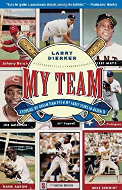 My Team: Choosing My Dream Team from My Forty Years in Baseball 9780743275149