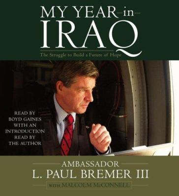 My Year in Iraq: The Struggle to Build a Future of Hope 9780743552486