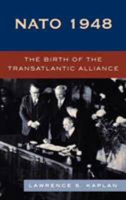 NATO 1948: The Birth of the Transatlantic Alliance 9780742539167