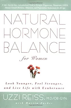 Natural Hormone Balance for Women: Look Younger, Feel Stronger, and Live Life with Exuberance 9780743406659