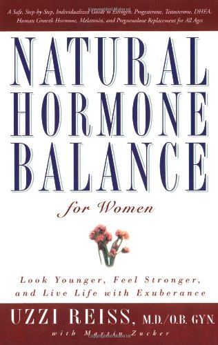 Natural Hormone Balance for Women: Look Younger, Feel Stronger, and Live Life with Exuberance 9780743406666