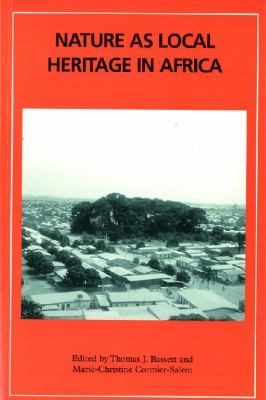 Nature as Local Heritage in Africa: Longstanding Concerns, New Challenges 9780748632640