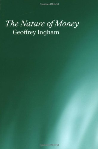 Nature of Money: New Directions in Political Economy 9780745609973