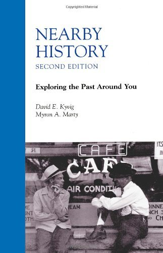 Nearby History: Exploring the Past Around You, Second Edition 9780742502710