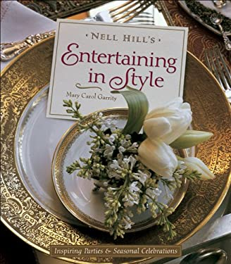 Nell Hill's Entertaining in Style: Inspiring Parties and Seasonal Celebrations 9780740760525