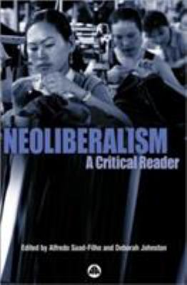 Neoliberalism: A Critical Reader 9780745322995