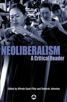 Neoliberalsim: A Critical Reader 9780745322988
