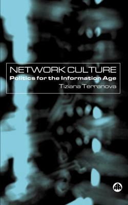 Network Culture: Politics for the Information Age 9780745317489